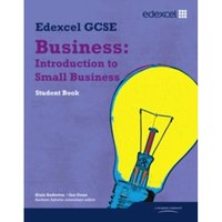 Edexcel GCSE Business: Introduction to Small Business : Units 1, 2 and 6