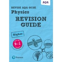Revise AQA GCSE (9-1) Physics Higher Revision Guide : (with free online edition)