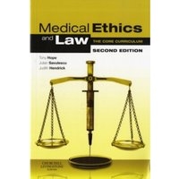 Medical Ethics and Law : The Core Curriculum