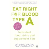 Eat Right for Blood Type A: Individual Food, Drink and Supplement lists by Dr. Peter J. D'Adamo (Paperback, 2011)