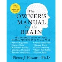 The Owner's Manual for the Brain : The Ultimate Guide to Peak Mental Performance at All Ages