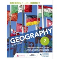 Edexcel A level Geography Book 2 Third Edition by David Holmes, Sue Warn, Kim Adams, Michael Witherick, Simon Oakes, Cameron...
