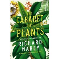 The Cabaret of Plants : Botany and the Imagination