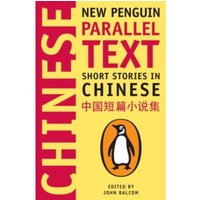 Short Stories in Chinese : New Penguin Parallel Text