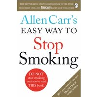 Allen Carr's Easy Way to Stop Smoking : Make 2018 The Year You Give Up For Good