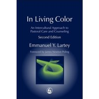 In Living Color : An Intercultural Approach to Pastoral Care and Counseling Second Edition