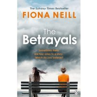 The Betrayals: The Richard & Judy Book Club Pick 2017 by Fiona Neill (Paperback, 2017)