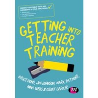 Getting into Teacher Training : Passing your Skills Tests and succeeding in your application