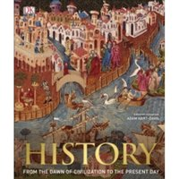 History : From the Dawn of Civilization to the Present Day Hardcover