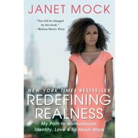 Redefining Realness: My Path to Womanhood, Identity, Love & So Much More by Janet Mock (Paperback, 2014)