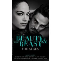 Beauty & the Beast: Fire at Sea: No. 3 by Nancy Holder (Paperback, 2016)