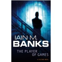 The Player Of Games : A Culture Novel