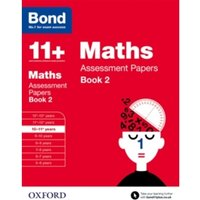 Bond 11+: Maths: Assessment Papers : 10-11+ years Book 2