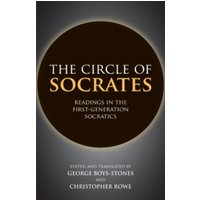 The Circle of Socrates : Readings in the First-Generation Socratics