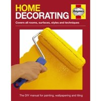 Home Decorating Manual : Covers All Rooms, Surfaces, Styles and Techniques