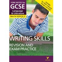 English Language and Literature Writing Skills Revision and Exam Practice: York Notes for GCSE (9-1)