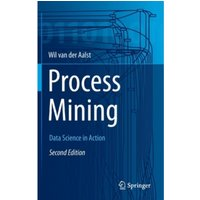 Process Mining : Data Science in Action