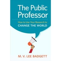 The Public Professor : How to Use Your Research to Change the World