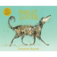 Smelly Louie by Catherine Rayner (Paperback, 2015)