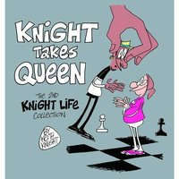 Knight Takes Queen The 2nd Knight Life Collection
