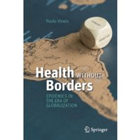 Health Without Borders : Epidemics in the Era of Globalization
