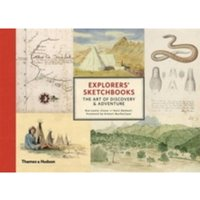 Explorers' Sketchbooks : The Art of Discovery & Adventure