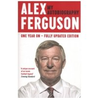 ALEX FERGUSON My Autobiography: The autobiography of the legendary Manchester United manager Paperback