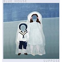 Blue House - Suppose Vinyl