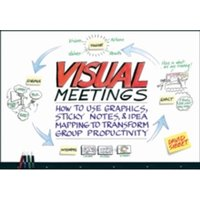 Visual Meetings: How Graphics, Sticky Notes and Idea Mapping Can Transform Group Productivity by David Sibbett (Paperback,...