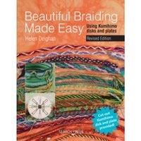 Beautiful Braiding Made Easy : Using Kumihimo Disks and Plates