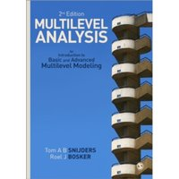 Multilevel Analysis: An Introduction to Basic and Advanced Multilevel Modeling by Tom A. B. Snijders, Roel J. Bosker...