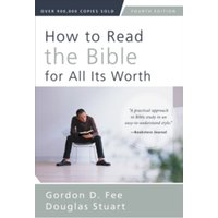 How to Read the Bible for All Its Worth : Fourth Edition