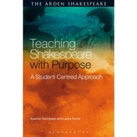 Teaching Shakespeare with Purpose : A Student-Centred Approach