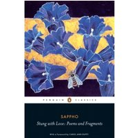 Stung with Love: Poems and Fragments of Sappho