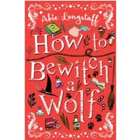 How to Trap a Wolf by Abie Longstaff (Paperback, 2017)