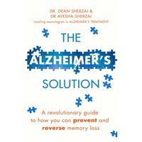 The Alzheimer's Solution : A revolutionary guide to how you can prevent and reverse memory loss