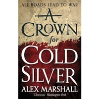 A Crown for Cold Silver : Book One of the Crimson Empire