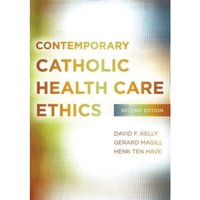 Contemporary Catholic Health Care Ethics