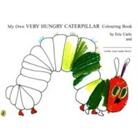 My Own Very Hungry Caterpillar Colouring Book