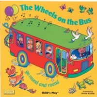 The Wheels on the Bus go Round and Round by Child's Play International Ltd (Board book, 2001)
