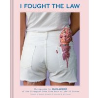 I Fought the Law : Photographs by Olivia Locher of the Strangest Laws from Each of the 50 States