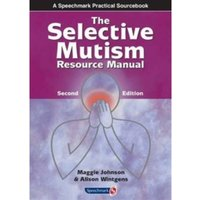 The Selective Mutism Resource Manual : 2nd Edition