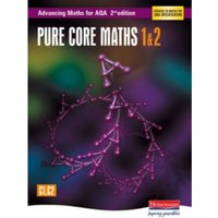 Advancing Maths for AQA: Pure Core 1 & 2  2nd Edition (C1 & C2) by Pearson Education Limited (Paperback, 2004)