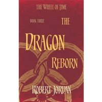The Dragon Reborn : Book 3 of the Wheel of Time