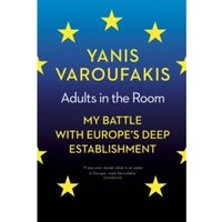 Adults In The Room: My Battle With Europe's Deep Establishment Paperback