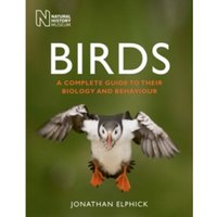 Birds : A Complete Guide to Their Biology and Behaviour