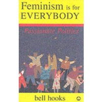 Feminism is for Everybody : Passionate Politics