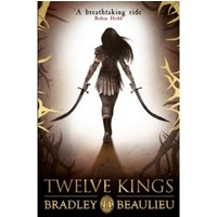 Twelve Kings : The Song of the Shattered Sands