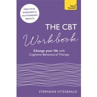The CBT Workbook : Use CBT to Change Your Life