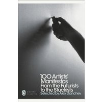100 Artists' Manifestos : From the Futurists to the Stuckists